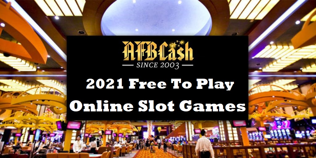 2021 Play Free Online Slot Games in AFBCash Malaysia